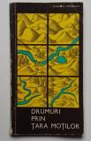 I. Tugui, N. Chesaraicu - Drumuri Prin Tara Motilor (Contine Harta)