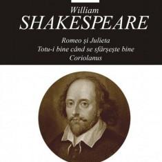 Opere XIII. Romeo și Julieta, Totu-i bine când se sfârșește bine, Coriolanus