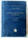 BALNEO-FIZIOTERAPIE GENERALA Hidro-Balneo-Climato-Electroterapie, T. Dinculescu