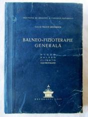 BALNEO-FIZIOTERAPIE GENERALA Hidro-Balneo-Climato-Electroterapie, T. Dinculescu foto