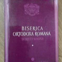 BISERICA ORTODOXA ROMANA IN TRECUT SI ASTAZI - NECUNOSCUT