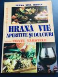 Hrana vie, aperitive si dulciuri pentru toate varstele - Elena Nita Ibrian