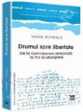 Drumul spre libertate - De la cunoasterea senzoriala la transcunoastere | Vasile Stanescu, Univers Juridic