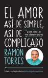 El Amor: Asi de Simple, Asi de Complicado: Y Para Colmo, Solo Se Vive Una Vez / Love: Just That Easy, Just That Complicated