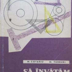 Sa invatam desenul tehnic -  M. Cotariu , M. Turburi