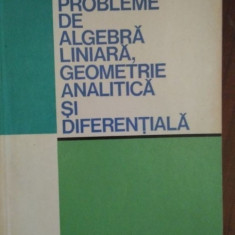 Probleme de algebra liniara, geometrie analitica si diferentiala – C. Udriste