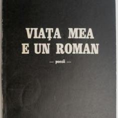 Viata mea e un roman – Adrian Paunescu