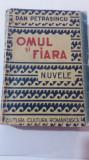 myh 45 - OMUL SI FIARA - DAN PETRASINCU - CU DEDICATIE SI AUTOGRAF - EDITIA 1941