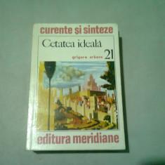 CETATEA IDEALA+GRIGORE ARBORE