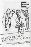 Caseta Lăutarii Din Clejani – Roumanie: Muzică De Taraf / Musique D'ensemble, Casete audio