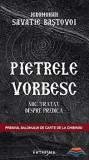 Pietrele vorbesc/Savatie Bastovoi, Cathisma