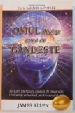 OMUL DEVINE CEEA CE GANDESTE &amp, DE LA SARACIE LA PUTERE de JAMES ALLEN , 2013