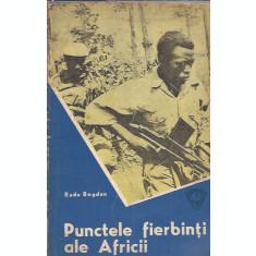 Punctele fierbinti ale Africii - Radu Bogdan