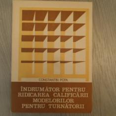Indrumator pentru ridicarea calificarii modelorilor pentru turnatorii – Constantin Popa