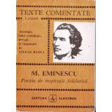 Mihai Eminescu - Poezia de inspirație folclorică ( TEXTE COMENTATE )