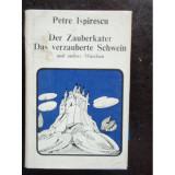 DER ZAUBERKATER, DAS VERZAUBERTE SCHWEIN - PETRE ISPIRESCU