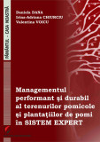 Cumpara ieftin Managementul performant si durabil al terenurilor pomicole si plantatiilor de pomi in sistem expert