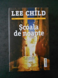 LEE CHILD - SCOALA DE NOAPTE