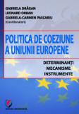 Cumpara ieftin Politica de coeziune a Uniunii Europene. Determinanti, mecanisme, instrumente