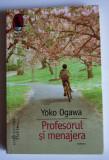 Yoko Ogawa - Profesorul și menajera (trad. Anca Focșeneanu)