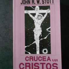 JOHN R. W. STOTT - CRUCEA LUI CRISTOS