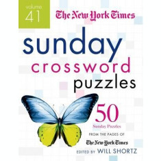 The New York Times Sunday Crossword Puzzles, Volume 41: 50 Sunday Puzzles from the Pages of the New York Times