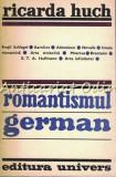 Cumpara ieftin Romantismul German - Ricarda Huch