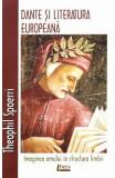 Dante si literatura europeana - Theophil Spoerri