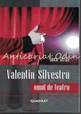 Cumpara ieftin Valentin Silvestru - Omul De Teatru - Anca Ifrim - Dedicatie Si Autograf