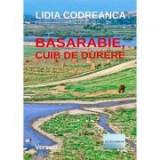 Basarabie, cuib de durere - Lidia Codreanca
