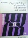 Proprietatile Fizice Ale Metalelor Sub Presiune Hidrostatica - M. Sorohan ,522057