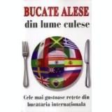 Calatorie culinara -Bucate alese din lume culese