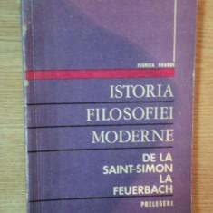 ISTORIA FILOSOFIEI MODERNE DE LA SAINT-SIMON LA FEUERBACH . PRELEGERI de FLORICA NEAGOE