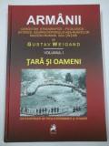 ARMANII ( vol.I) Tara si oameni - GUSTAV WEIGAND