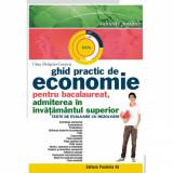 Ghid practic de economie pentru bacalaureat, admiterea in invatamantul superior - Gina Dragoiu-Carpen