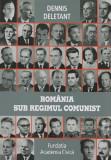 Romania sub regimul comunist   Dennis Deletant