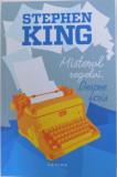 MISTERUL REGELUI . DESPRE SCRIS de STEPHEN KING , 2016