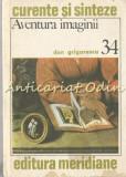 Cumpara ieftin Aventura Imaginii - Dan Grigorescu