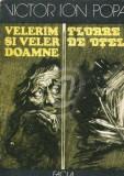 Velerim si Veler Doamne. Floare de otel, 1985, Ion Popa