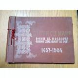 STEFAN CEL MARE DOMN AL MOLDOVEI GLORIOS COMANDANT DE OSTI 1457-1504 ALBUM - I. FOCSENEANU