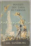Cumpara ieftin Povesti Din Tara Rutabaga - Carl Sandburg
