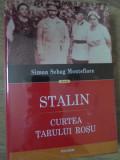 STALIN. CURTEA TARULUI ROSU-SIMON SEBAG MONTEFIORE