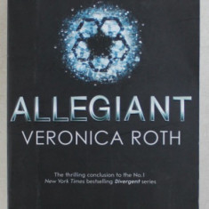 ALLEGIANT by VERONICA ROTH , 2014