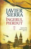Ingerul pierdut/Javier Sierra