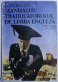 MANUALUL TRADUCATORULUI DE LIMBA ENGLEZA de LEON LEVITCHI , 1993