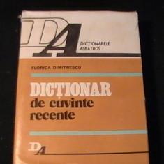 DICTIONAR DE CUVINTE RECENTE-FLORICA DIMITRESCU-535 PG-