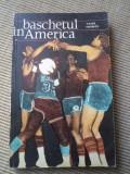 Baschetul in america vasile popescu editura CNEFS 1969 RSR carte baschet sport, Alta editura