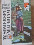 TRIUMFUL DRAGOSTEI-W. SOMERSET MAUGHAM, Polirom, Sebastian Faulks