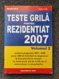 TESTE GRILA PENTRU REZIDENTIAT 2007 (volumul 2)