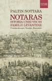 Notaras. Istoria unei vechi familii levantine
